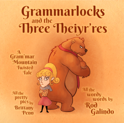 Grammarlocks and the Three Theiyr'res: A Gram'mar Mountain Twisted Tale