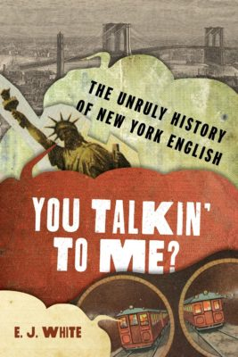 You Talkin' to Me? The Unruly History of New York English